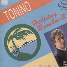 Discos de vinilo: TONINO / HOLIDAY RUMBA VOL.4 (MAXI HORUS DE 1991). Lote 13911510