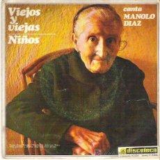 Discos de vinilo: MANOLO DIAZ - VIEJOS Y VIEJAS / NIÑOS *** SONOPLAY 1968. Lote 12317567