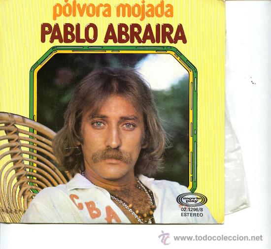 PABLO ABRAIRA (Música - Discos - Singles Vinilo - Solistas Españoles de los 70 a la actualidad)