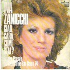 Discos de vinilo: IVA ZANICCHI - PRIMER PREMIO SAN REMO 74 *** CIAO , CARA , COME STAI ****RI FI RECORDS. Lote 11295359