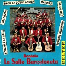 Discos de vinilo: RONDALLA LA SALLE BARCELONETA**RONDALLA LA SALLE*VALENCIA*BAJO LA DOBLE AGUILA*MADRINA. Lote 20292467