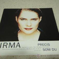 Discos de vinilo: IRMA ( PRECIS SOM DU - VI SKA SES ) 1991 SINGLE45 COLUMBIA. Lote 10104762