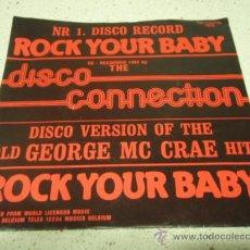 Discos de vinilo: THE DISCO CONNECTION ( ROCK YOUR BABY ) 'Nº1 DISCO RECORD' SINGLE45 ZYX REC. Lote 10106389