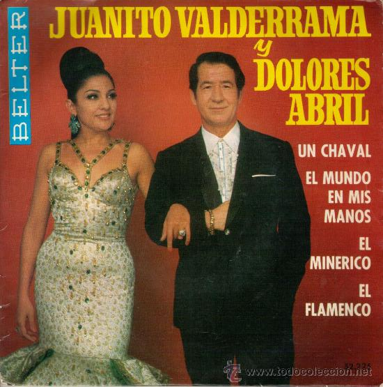EP JUANITO VALDERRAMA Y DOLORES ABRIL (UN CHAVAL, EL MINERICO, EL FLAMENCO...) BELTER 1968 (Música - Discos de Vinilo - EPs - Flamenco, Canción española y Cuplé)