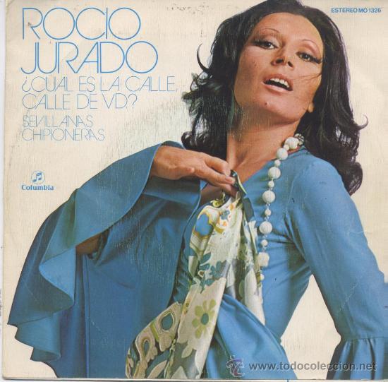 ROCIO JURADO,CUAL ES LA CALLE DE VD. (Música - Discos - Singles Vinilo - Flamenco, Canción española y Cuplé)