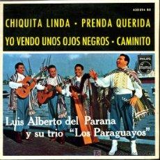 Discos de vinilo: LUIS ALBERTO DEL PARANA - CHIQUITA LINDA / PRENDA QUERIDA / YO VENDO UNOS OJOS NEGROS - EP 1965. Lote 10261700