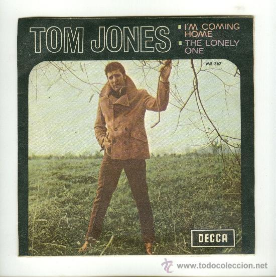 TOM JONES - I´M COMING HOME / THE LONELY ONE (Música - Discos - Singles Vinilo - Pop - Rock Internacional de los 50 y 60)