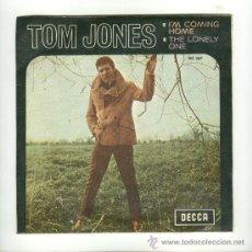 Discos de vinilo: TOM JONES - I´M COMING HOME / THE LONELY ONE . Lote 10261242