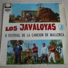 Discos de vinilo: LOS JAVALOYAS ' II FESTIVAL DE LA CANCION DE MALLORCA' (MALLORCA BY NIGHT - DIME QUE VOLVERAS -. Lote 10582486