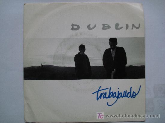 DUBLIN / TRABAJANDO (Música - Discos - Singles Vinilo - Grupos Españoles de los 90 a la actualidad)