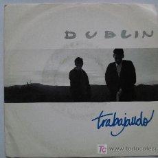 Discos de vinilo: DUBLIN / TRABAJANDO. Lote 10281211