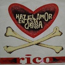 Discos de vinilo: RICO / HAZ EL AMOR EN ESTA GUERRA. Lote 10281523