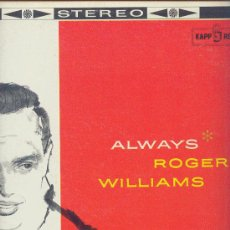 Discos de vinilo: ROGER WILLIAMS LP ALWAYS WITH ORCHESTRAS BY FRANK HUNTER AND PETE KING KS3056 KAPP USA. Lote 23091651