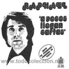 Disques de vinyle: RAPHAEL SINGLE PROMOCIONAL A VECES LLEGAN CARTAS CP 168 HS 900 HISPAVOX 1972 SPA. Lote 10309377