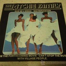 Discos de vinilo: THE RITCHIE FAMILY (GIVE ME A BREAK - BAD REPUTATION ) 1980 SINGLE45 ARRIVAL RECORDS. Lote 10325064