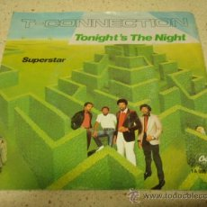 Discos de vinilo: T-CONNECTION ( TONIGHT'S THE NIGHT - SUPERSTAR ) HOLANDA-1983 SINGLE45 CAPITOL. Lote 10336320