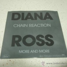 Discos de vinilo: DIANA ROSS ( CHAIN REACTION - MORE AND MORE ) 1985 SINGLE45 CAPITOL RECORDS. Lote 10361318