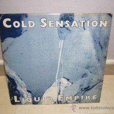 Discos de vinilo: COLD SENSATION - 45 RPM - LIQUID EMPIRE 1990. Lote 24442995