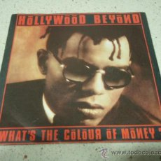 Discos de vinilo: HOLLYWOOD BEYOND ( WHAT'S THE COLOUR OF MONEY? - HOLLYWOOD BEYOND ) GERMANY-1986 SINGLE45 WEA. Lote 10410704