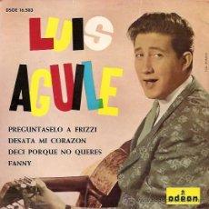 Discos de vinilo: LUIS AGUILE EP SELLO ODEON AÑO 1964. Lote 10441802