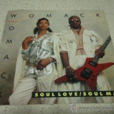 Discos de vinilo: WOMACK & WOMACK ( SOUL LOVE/SOUL MAN 2 VERSIONES ) USA-1986 SINGLE45 MANHATTAN. Lote 10445801