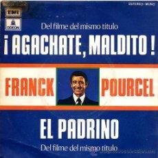 Discos de vinilo: FRANK POURCEL / ¡AGACHATE MALDITO! / EL PADRINO (SINGLE 72). Lote 10449468