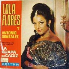 Discos de vinilo: LOLA FLORES Y ANTONIO GONZÁLEZ - LA GUAPA DE CÁDIZ. Lote 26935006