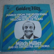 Discos de vinilo: MITCH MILLER & HIS ORCHESTRA & CHORUS (MARCH FROM THE RIVER KWAI - YELLOW ROSE OF TEXAS)ENGLAND-1972. Lote 10456488
