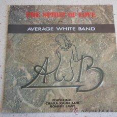 Discos de vinilo: AVERAGE WHITE BAND FEATURING CHAKA KAHN & RONNIE LAWS (THE SPIRIT OF LOVE 2 VERSIONES)1989-HOLANDA. Lote 10461852