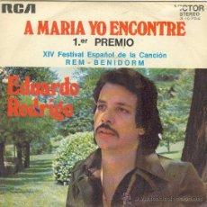 Discos de vinilo: UXV EDUARDO RODRIGO SINGLE VINILO FESTIVAL REM BENIDORM 1972 1ER PREMIO A MARIA YO ENCONTRE. Lote 25679953