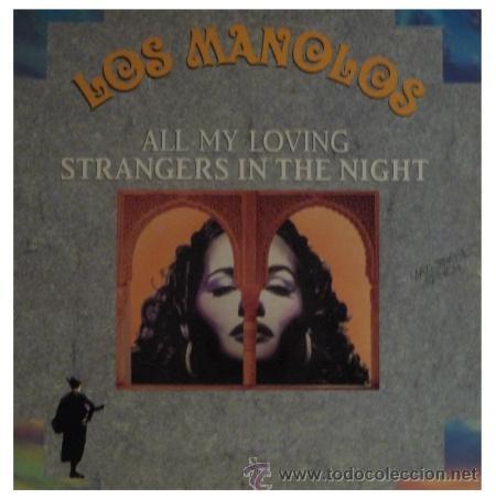 LOS MANOLOS - ALL MY LOVING - MAXI SINGLE RARO DE RUMBAS (Música - Discos - LP Vinilo - Flamenco, Canción española y Cuplé)