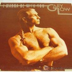Discos de vinilo: DISCO MAXI-SINGLE-I WANNA BE WITH YOU-GARY LOW -HISPAVOX-. Lote 10514023
