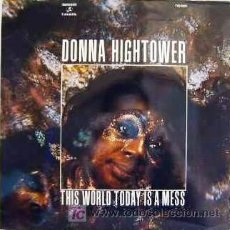 Discos de vinilo: DONNA HIGHTOWER - THIS WORLD TODAY IS A MESS. Lote 27329098