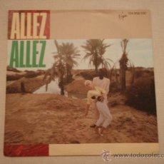 Discos de vinilo: ALLEZ ALLEZ ( FLESH AND BLOOD - THE TIME YOU COST ME ) 1982 SINGLE45 VIRGIN. Lote 10628871