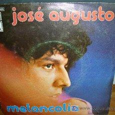 Discos de vinilo: JOSE AUGUSTO-MELANCOLIA. Lote 27425124