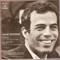 Discos de vinilo: DISCO VINILO EP MO 1013 JULIO IGLESIAS - CHIQUILLA - HACE UNOS AÑOS ED.COLUMBIA. Lote 26921762
