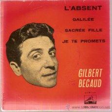 Discos de vinilo: DISCO VINILO 7EPL 13814 GILBERT BECAUD - L'ABSENT - GALILÉE - SACRÉE FILLE - ED LA VOZ DE SU AMO. Lote 10675650