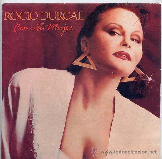ROCIO DURCAL / COMO TU MUJER / QUE PENSARA ESA CRIATURA (SINGLE 89) (Música - Discos - Singles Vinilo - Solistas Españoles de los 70 a la actualidad)