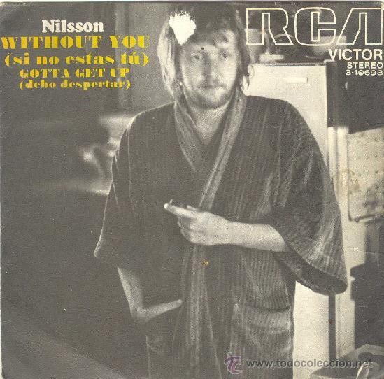 UXV NILSSON SINGLE VINILO WITHOUT YOU LETRA EN CARATULA EN INGLES GOTTA GET UP RCA VICTOR 1972 (Música - Discos - Singles Vinilo - Pop - Rock - Extranjero de los 70)