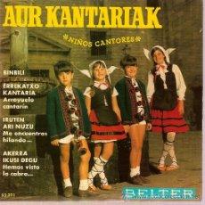 Discos de vinilo: DISCO VINILO EP AUR KANTARIAK-BINBILI-ERREKATXO KANTARIA-IRUTEN ARI NUZU-AKERRA IKUSI DEGU ED BELTER. Lote 10768129