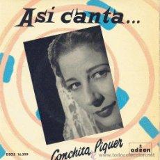 Discos de vinilo: CONCHITA PIQUER EP ASI CANTA.... DSOE 16.299 1959 . Lote 10788910