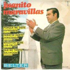 Discos de vinilo: JUANITO MARAVILLAS - PORQUE ME DISTE ESPERANZAS *** EP BELTER 1967. Lote 203957378