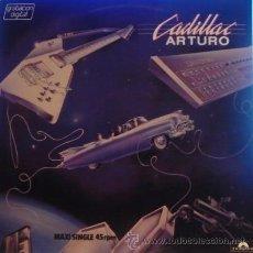 Discos de vinilo: CADILLAC JOSE MARIA GUZMAN - ARTURO - MAXI SINGLE MUY RARO DE VINILO DE 1984. Lote 14324519