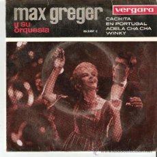 Discos de vinilo: DISCO SINGLE , MAX GREGER Y SU ORQUESTA. Lote 25524219