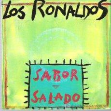 Discos de vinilo: LOS RONALDOS - SABOR SALADO / SENTI LLAMAR *** EMI ODEON 1990. Lote 13424946