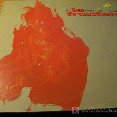 Discos de vinilo: LA FRONTERA ( PALABRAS DE FUEGO ) LP ESPAÑA INCLUYE ENCARTE. Lote 10980805