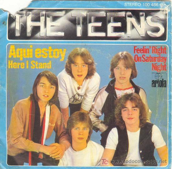 UXV THE TEENS SINGLO VINILO AQUI ESTOY HERE I STAND FEELIN´RIGHT ON SATURDAY NIGHT 1979 (Música - Discos - Singles Vinilo - Pop - Rock - Extranjero de los 70)
