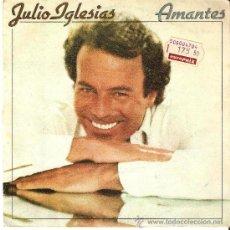 Discos de vinilo: JULIO IGLESIAS - AMANTES. Lote 22324477