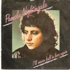 Discos de vinilo: PAMELA NIGHTINGALE - L`LLNEVER FALL IN LOVE AGAIN. Lote 22324505