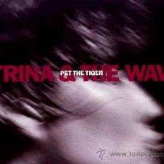 Discos de vinilo: KATRINA & THE WAVES - PET THE TIGER (LP) - NUEVO. Lote 26761050